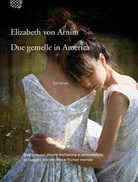 Due gemelle in America di Elizabeth von Arnim