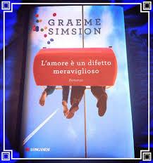 L'amore è un difetto meraviglioso di Graeme Simsion.