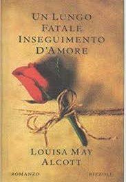 Un lungo, fatale inseguimento d'amore di Louisa May Alcott