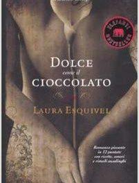 Dolce  come il cioccolato di  Laura Esquivel