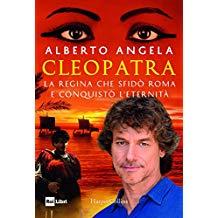 Cleopatra. La regina che sfidò Roma e conquistò l'eternità di  Alberto Angela