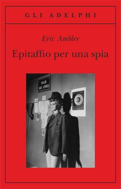 Epitaffio per una spia Eric Ambler