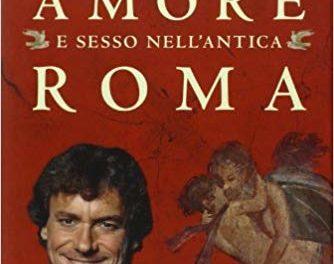 Amore e sesso nell'antica Roma di Alberto Angela