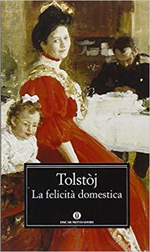 La felicità domestica. Autore: Lev Tolstoj.