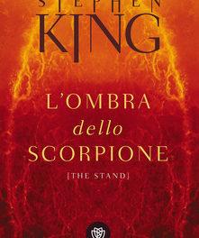 L' ombra dello scorpione (The stand) Stephen King