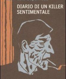 Diario di un killer sentimentale Luis Sepúlveda