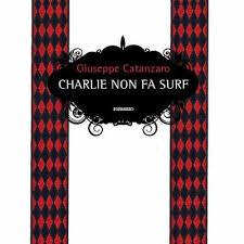 Charlie non fa surf  di Giuseppe Catanzaro