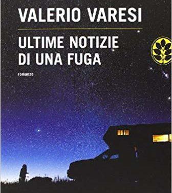 Ultime notizie di una fuga di Valerio Varesi