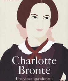 Charlotte Brontë. Una vita appassionata Lyndall Gordon