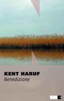 Benedizione. Trilogia della pianura. Vol. 3 Kent Haruf