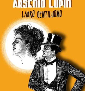 Arsenio Lupin, ladro gentiluomo di Maurice Leblanc