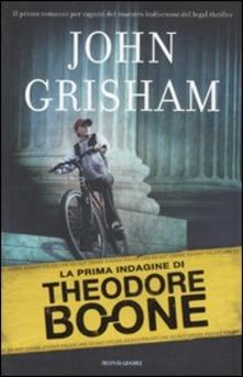 Theodore Boone La ragazza scomparsa di John Grisham.
