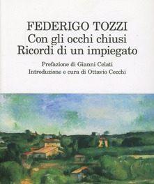 Con gli occhi chiusi di Federigo Tozzi