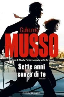Sette anni senza di te di Guillaume Musso