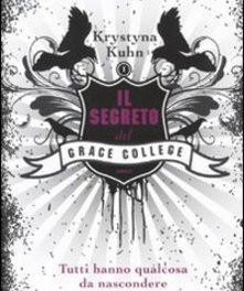 Il segreto del Grace College di Krystyna Kuhn