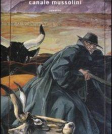 Canale Mussolini di Antonio Pennacchi