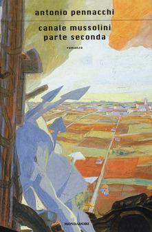 Canale Mussolini-Parte seconda di Antonio Pennacchi