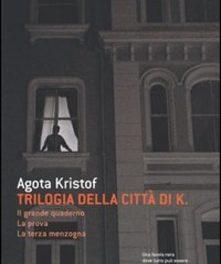Trilogia della città di K. di Agota Kristof