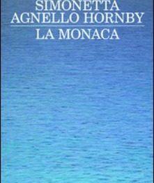 La monaca di Simonetta Agnello Hornby