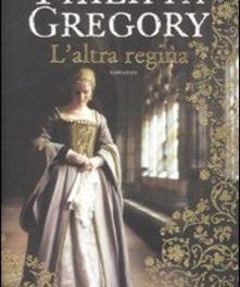 L'altra regina di Philippa Gregory