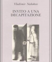 Invito a una decapitazione di Vladimir Nabokov