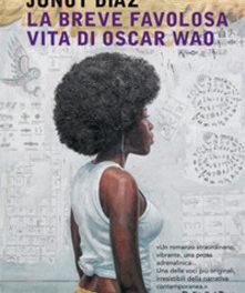 La breve favolosa vita di Oscar Wao di Junot Diaz