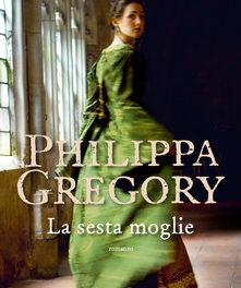 La sesta moglie di Philippa Gregory.