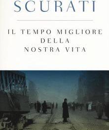 Il tempo migliore della nostra vita – Antonio Scurati