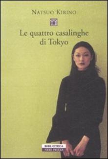 Le quattro casalinghe di Tokyo di Natsuo Kirino