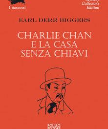 Charlie Chan e la casa senza chiavi di Earl Derr Biggers