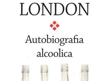 autobiografia alcoolica di Jack London