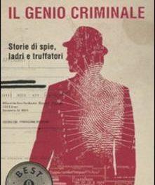 Il genio criminale di Carlo Lucarelli e Massimo Picozzi
