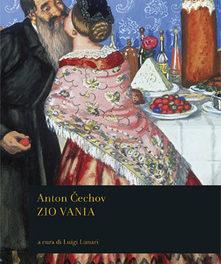 ZioVanja di Anton Cechov