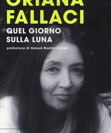 Oriana Fallaci – Quel giorno sulla Luna