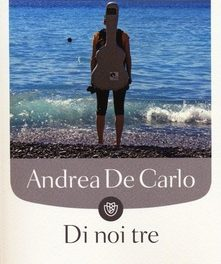 di noi tre di Andrea De Carlo