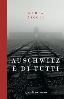 Aushwitz è di tutti di Marta Ascoli