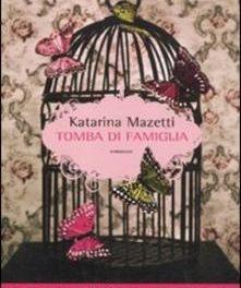 Tomba di famiglia di Katarina Mazetti