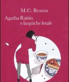 Agatha Raisin e la quiche letale di M. C. Beaton