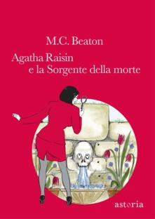 Agata Raisin e la sorgente della morte di M.C. Beaton