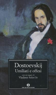 Umiliati e offesi di Fëdor Dostoevskij
