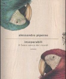Inseparabili di Alessandro Piperno