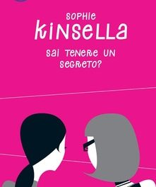 Sai tenere un segreto? di Sophie Kinsella