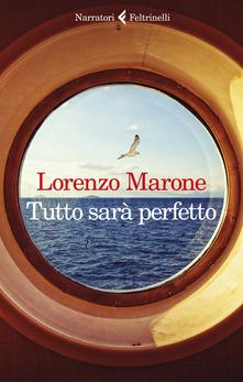 Tutto sarà perfetto di  Lorenzo Marone