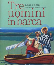 Tre uomini in barca di Jerome k. Jerome