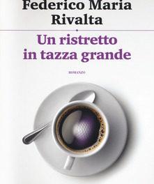 """""""Un ristretto in tazza grande"""" Federico Maria Rivalta."""