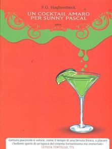 Un cocktail amaro per Sunny Pascal di F. G. Haghenbeck