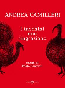 I tacchini non ringraziano di Andrea Camilleri.