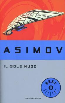 Il sole nudo (Il ciclo dei robot,2) di Isaac Asimov