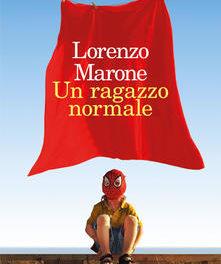 """""""Un ragazzo normale """" di Lorenzo Marone"""