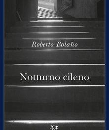 Notturno cileno di Roberto Bolaño